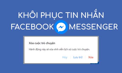 Hướng dẫn cách khôi phục tin nhắn đã xóa trên Facebook nhanh gọn