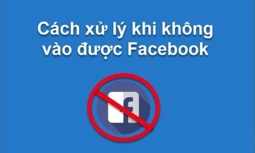 3 Cách khắc phục lỗi không vào được Facebook đơn giản