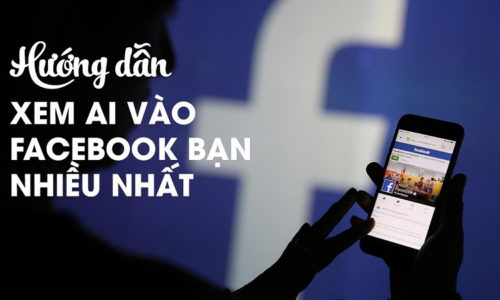 Cách xem ai vào xem Facebook mình nhiều nhất