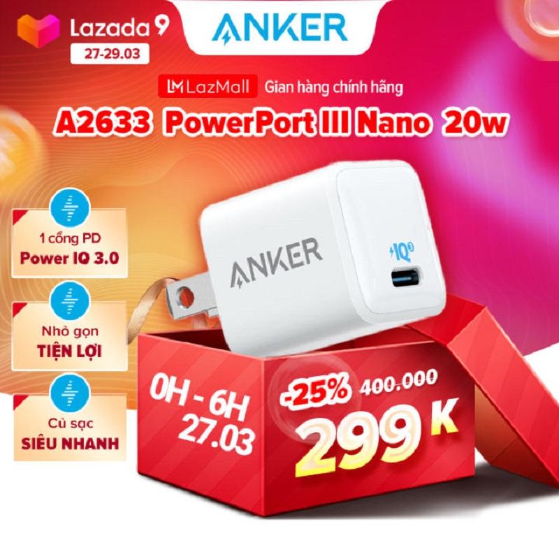"ANKER Powerport III Nano giảm giá ""KHỦNG"" tại siêu sale sinh nhật Lazada 9 - 1"
