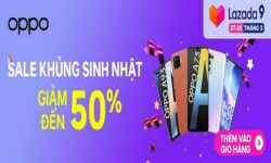 Oppo SALE to tưng bừng sinh nhật Lazada 9